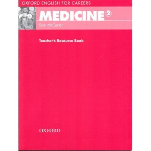 Oxford English for Careers: Medicine 2: Teacher's Resource Book (9780194569576)