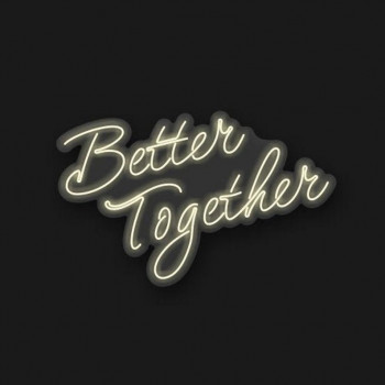 Неонова вивіска «Better Together»