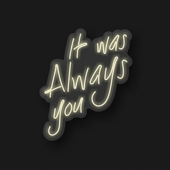 Неонова вивіска «It was Always you»